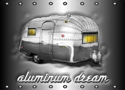Camping Digital Art - Airstream Aluminum Dream by Darlene Grubbs