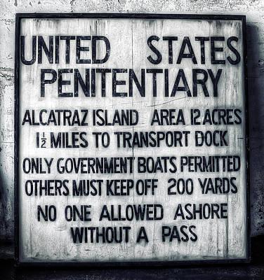 Alcatraz Photograph - Alcatraz Island United States Penitentiary Sign 1 by The  Vault - Jennifer Rondinelli Reilly