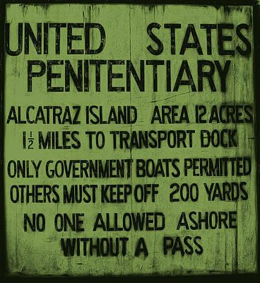 Alcatraz Photograph - Alcatraz Island United States Penitentiary Sign 5 by The  Vault - Jennifer Rondinelli Reilly