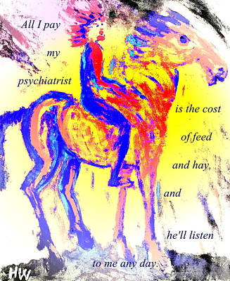 Emphasize Painting - all I pay is feed and hay, and he will listen to me every day  by Hilde Widerberg