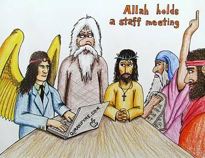 Allah Holds A Staff Meeting Original by Agnostic Artist
