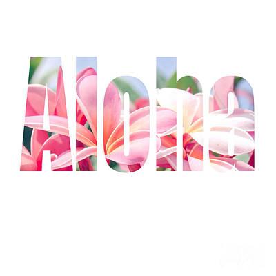 Aloha Tropical Plumeria Typography Print by Sharon Mau