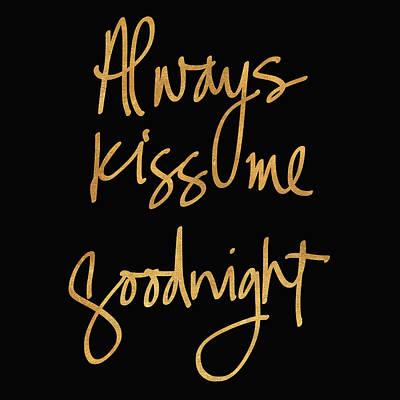 Always Kiss Me Goodnight On Black Print by South Social Studio