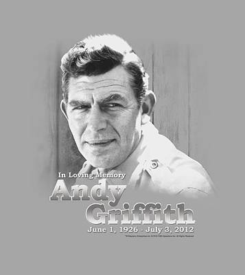 Andy Griffith Show Digital Art - Andy Griffith - In Loving Memory by Brand A