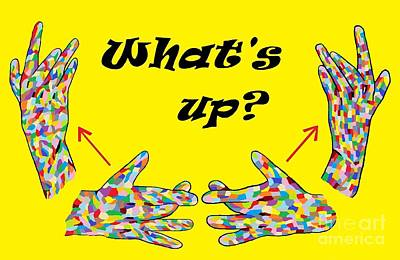 Hand Painting - Asl What's Up? by Eloise Schneider