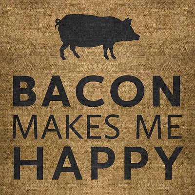 Mammals Digital Art - Bacon Makes Me Happy by Nancy Ingersoll
