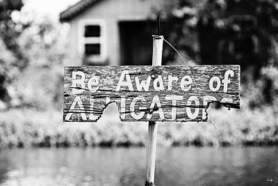 Alligator Bayou Photograph - Be Aware Of Alligators by Scott Pellegrin