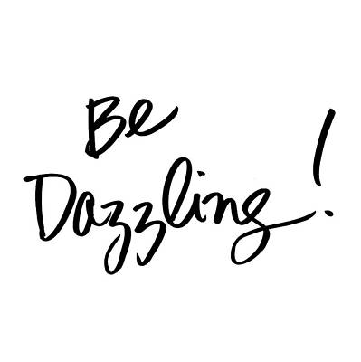 Be Dazzling Print by South Social Studio