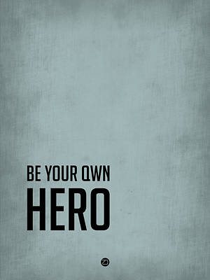 Famous Digital Art - Be Your Own Hero Poster Blue by Naxart Studio