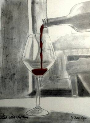 Red Wine Drawing - Black White And Red Wine by Chenee Reyes