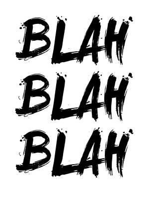 Hipster Digital Art - Blah Blah Blah Poster White by Naxart Studio
