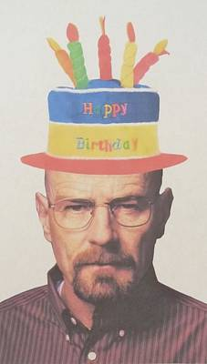 Breaking Bad Walter White Happy Birthday Print by Donna Wilson