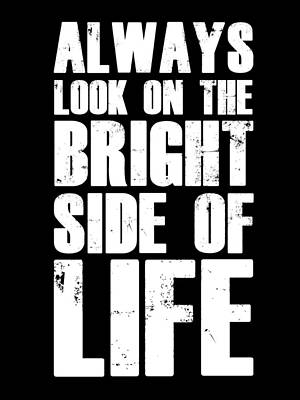 Bright Side Of Life Poster Poster Black Print by Naxart Studio
