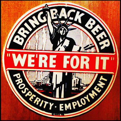 Bring Back Beer - We're For It Print by Digital Reproductions