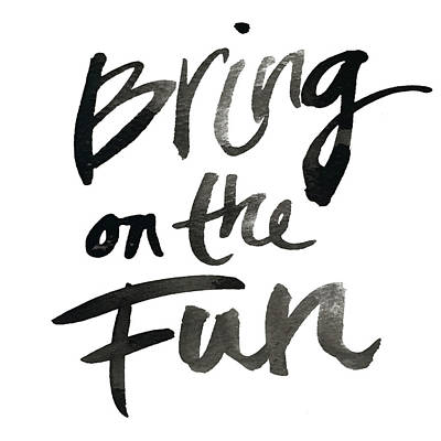 Bring On The Fun Print by South Social Studio