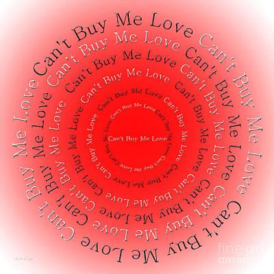 Buy Digital Art - Can't Buy Me Love 2 by Andee Design