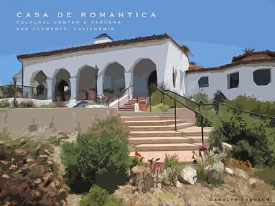 Casa De Romantica Print by Carolyn Toshach
