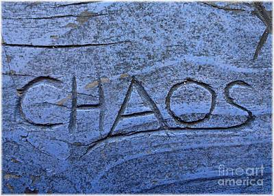 Chaos Not Just A Theory Any More Print by Barbie Corbett-Newmin