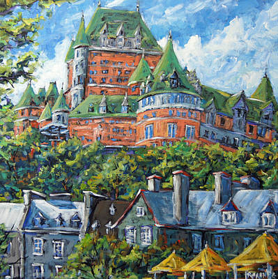Quebec Cities Painting - Chateau Frontenac By Prankearts by Richard T Pranke