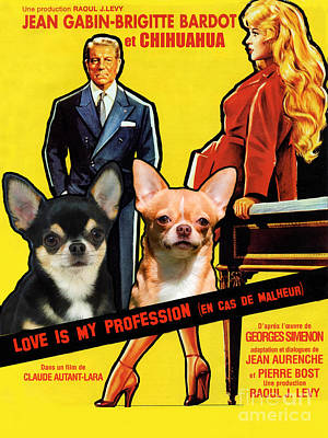 Chihuahua Painting - Chihuahua Art - Love Is My Profession Movie Poster by Sandra Sij