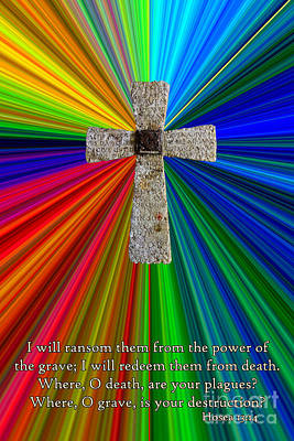 Colorburst Cross With Hosea 13 14 Print by Dave Walton