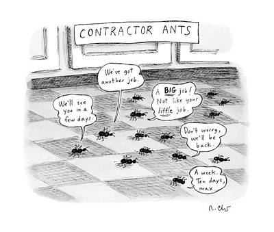 Ant Drawing - Contractor Ants Are Leaving A House. Ants' Speech by Roz Chast