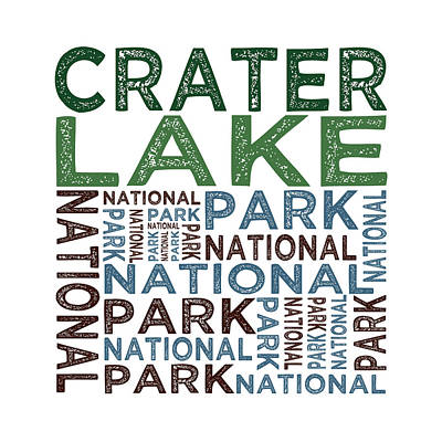 Crater Lake National Park Words Print by Flo Karp