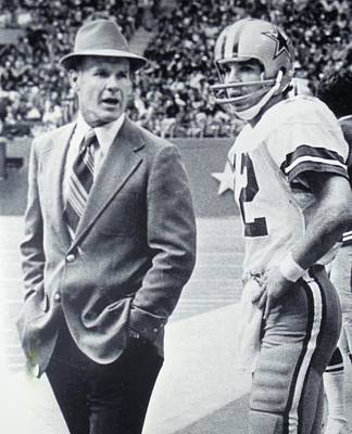 Dallas Cowboys Coach Tom Landry And Quarterback #12 Roger Staubach Print by Donna Wilson