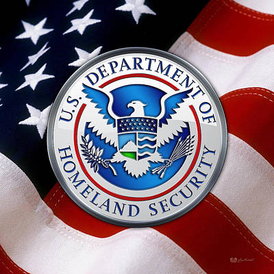 Department Of Homeland Security - D H S Emblem Over American Flag Print by Serge Averbukh