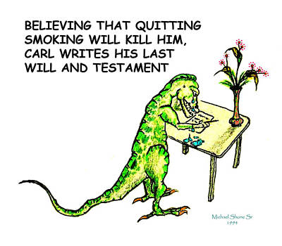 Dinosaur Quits Smoking Will Print by Michael Shone SR