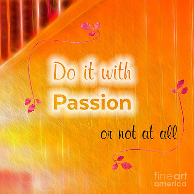 Do It With Passion Print by Terry Weaver