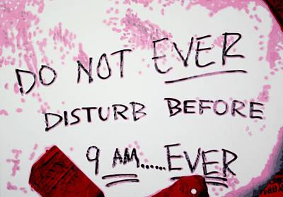 Donna Hayward Painting - Do Not Ever Disturb . . .  by Luis Ludzska