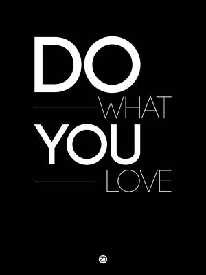 Famous Digital Art - Do What You Love Poster 1 by Naxart Studio