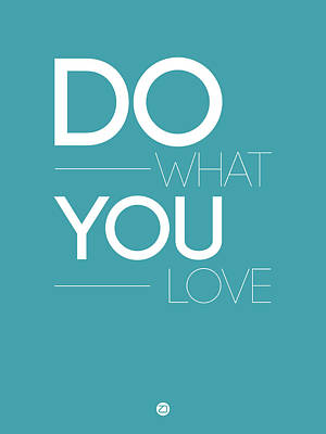 Famous Digital Art - Do What You Love Poster  3 by Naxart Studio