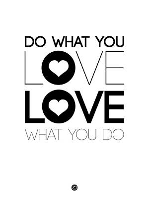 Famous Digital Art - Do What You Love What You Do 4 by Naxart Studio