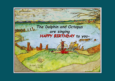Octopus Drawing - Dolphin And Octopus Singing Happy Birthday by Michael Shone SR