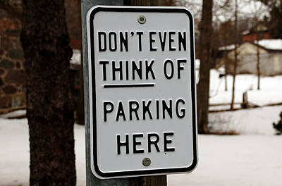 Don't Even Think Of Parking Here Print by Debbie Oppermann