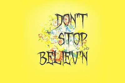 Believe Digital Art - Don't Stop Believ'n by Chastity Hoff