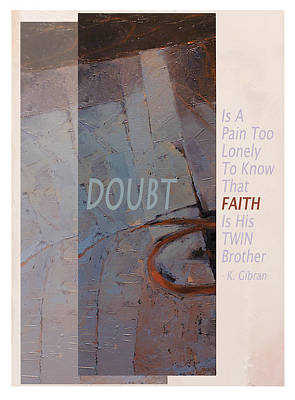 Doubt Painting - Doubt And Faith From Gibran by Shawn Shea