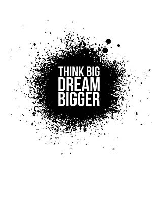 Motivational Digital Art - Dream Bigger Poster White by Naxart Studio