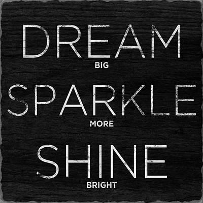 Dreams Digital Art - Dream, Sparkle, Shine (shine Bright) by South Social Studio