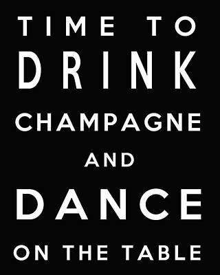 Drink Champagne Print by Georgia Fowler