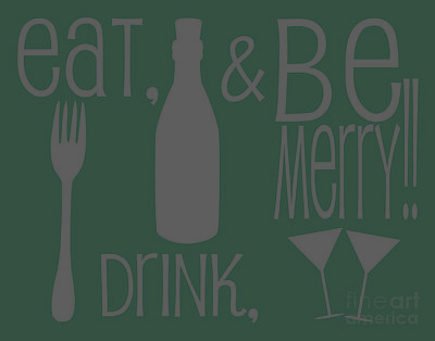 Wine Bottle Digital Art - Eat Drink And Be Merry by Sarah St Pierre