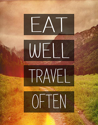 Typography Digital Art - Eat Well Travel Often by Pati Photography