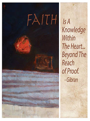 Proofs Painting - Faith Is A Knowledge By Gibran by Shawn Shea