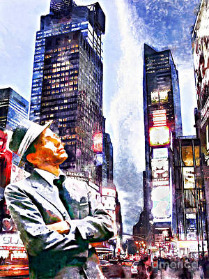 Frank Sinatra If I Can Make It Here New York New York 20150126wcstyle Print by Wingsdomain Art and Photography