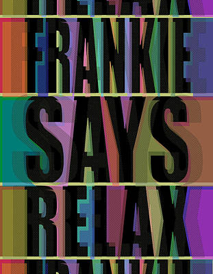 Copy Mixed Media - Frankie Says Relax Frankie Goes To Hollywood by Tony Rubino