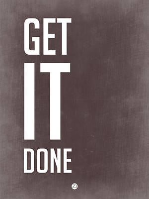 Famous Digital Art - Get It Done Poster Grey by Naxart Studio