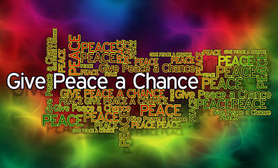 Give Peace A Chance Print by Ray Van Gundy