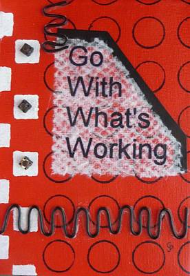Go With Whats Working - 1 Print by Gillian Pearce